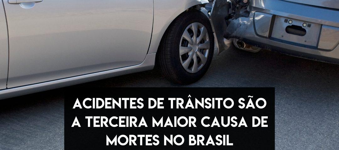 realmobi acidentes de trânsito são a terceira maior causa de mortes no Brasil